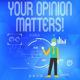 Text sign showing Your Opinion Matters. Conceptual photo show you do not agree with something that just been said Man. Text sign showing Your Opinion Matters stock illustration