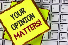 Text sign showing Your Opinion Matters Motivational Call. Conceptual photo Client Feedback Reviews are important written on Sticky. Text sign showing Your stock photos