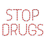 Text stop drugs made of pills Stock Photography