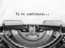 Text To be continued... typed words on a old Vintage Typewriter. royalty free stock images