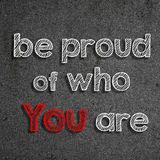 Text u. x22; Seien Sie stolz auf, wem Sie are& x22; geschrieben auf eine Tafel stock abbildung