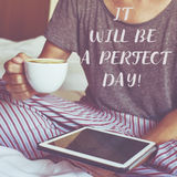 Text it will be a perfect day Royalty Free Stock Photo