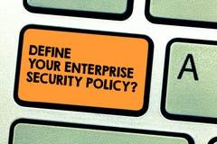 Texte d'écriture définir votre politique de sécurité d'entreprise La signification de concept établissent l'intention de clé de c image libre de droits