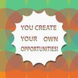 Texte d'écriture de Word vous créez vos propres occasions Le concept d'affaires pour soit le créateur de votre destin et occasion illustration de vecteur