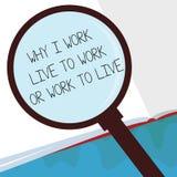 Texte d'écriture pourquoi je travaille Live To Work Or Work pour vivre Signification de concept définissant les priorités dans la illustration stock