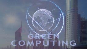 Texte de calcul vert avec l'hologramme 3d de la terre de planète contre le contexte de la métropole moderne clips vidéos