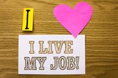 Texte I Live My Job Motivational Call d'écriture de Word Le concept d'affaires pour soit immergent dedans et le travail d'amour a Images libres de droits