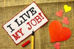 Texto da escrita mim Live My Job Motivational Call O significado do conceito seja imerge dentro e o trabalho do amor aprecia o ne imagem de stock