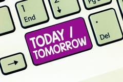Texto da escrita que escreve hoje amanhã Significado do conceito o que estão acontecendo agora e o que o futuro trará imagens de stock royalty free