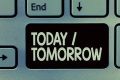 Texto da escrita que escreve hoje amanhã Significado do conceito o que estão acontecendo agora e o que o futuro trará imagem de stock royalty free