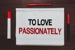 Texto da escrita que escreve para amar Passionately Conceito que significa o sentimento forte para alguém ou algo afeição outra e foto de stock royalty free