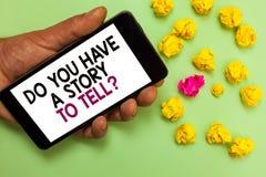 Texto de la escritura de la palabra usted tiene una historia para decir la pregunta El concepto del negocio para los cuentos de l imagen de archivo libre de regalías