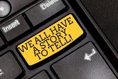 Texto de la escritura que escribe tenemos todo una historia a decir Narración del significado del concepto que comparte el pasado foto de archivo