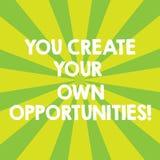 Texto de la escritura usted crea sus propias oportunidades El significado del concepto sea el creador de su resplandor solar del  ilustración del vector