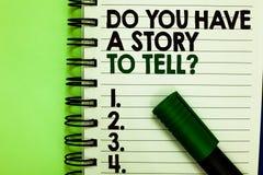 Texto de la escritura usted tiene una historia para decir la pregunta Los cuentos de las memorias de la narración del significado imagen de archivo libre de regalías