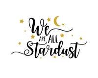 Texto de las letras somos todo el fondo del blanco del stardust Fotografía de archivo