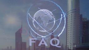 Texto del FAQ con el holograma 3d de la tierra del planeta contra el contexto de la metrópoli moderna ilustración del vector