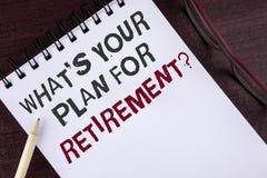Textotez l'apparence de signe ce qui EST votre plan pour la question de retraite La photo conceptuelle a pensé tous les plans qua Photos stock