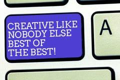 Textteckenuppvisning som är idérik som inget tangent för tangentbord för kreativitet Else Best Of The Best för begreppsmässigt fo royaltyfria bilder