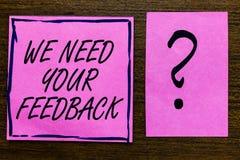 Textteckenvisningen behöver vi din återkoppling Det begreppsmässiga fotoet ger oss dina granskningtankar kommentarer vad för att  royaltyfri foto