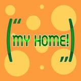 Textzeichen, das mein Haus zeigt Begriffsfotoplatz, den Sie bequem glauben können, Leben kochend und in unterschiedlichem schlafe stock abbildung