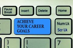 Textzeichenvertretung erzielen Ihre Karriere-Ziele Begriffsfoto Reichweite für Berufsehrgeiz und Ziele stockfoto
