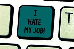 Textzeichenvertretung hasse ich meinen Job Begriffsfoto Don t wie die zugewiesene Aufgabe keine Motivation, Taste zu bearbeiten o lizenzfreies stockfoto