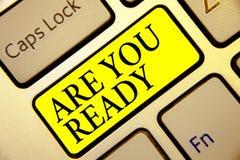 Textzeichenvertretung sind Sie vorbereiten Begriffsfoto Wachsamkeits-Bereitschafts-Dringlichkeits-Spiel-Anfangseilweit wacher Tas stockbild