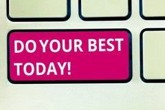 Textzeichenvertretung tun Ihr Bestes heute Begriffsfoto unternehmen Anstrengungen, zu erhalten hervorragende Leistung in, was Sie stockfotografie