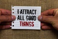 Textzeichenvertretung ziehe ich alle guten Sachen an Anziehungskraftgesetzmotivations-Bestätigungs-Mann des Begriffsfotos positiv lizenzfreie stockfotografie