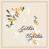 Vector thanksgiving cards template with handwriting gather together and leaf wreath. design for gift cards, print, backgro. Vector holiday thanksgiving cards stock illustration