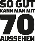 70th birthday german - This is how good you can look with 70 years. Slogan Royalty Free Stock Images