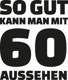 60th birthday german - This is how good you can look with 60 years. Slogan Stock Photography