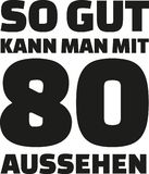 80th birthday german - This is how good you can look with 80 years. Slogan royalty free illustration