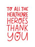 THANK YOU HEALTHCARE HEROES. Coronavirus concept. Gratitude quote