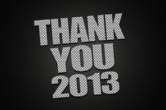 Thank you 2013. Illustration of thanking the year 2013 for all the fortune it has brought in to our lives before moving ahead to the next year Royalty Free Stock Photography