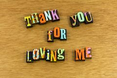Thank you loving me today stock images