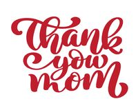 Thank You Mom vector calligraphic inscription phrase. Happy Mother`s Day hand lettering quote illustration text for. Greeting card, festive poster etc Royalty Free Stock Image