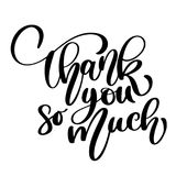 Thank you so much card. Hand drawn greetings lettering. Ink illustration. Modern brush calligraphy. quote for design Stock Photo