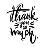 Thank you so much card. Hand drawn greetings lettering. Modern brush calligraphy. Isolated on white background stock illustration