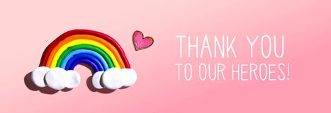 Thank You to Our Heroes message with rainbow and heart