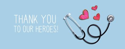 Thank You to Our Heroes message with stethoscope and hearts