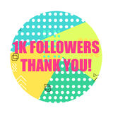 Thanks card for followers and friends at social media and network. Thank you 1k folowers. EPS 10 stock illustration