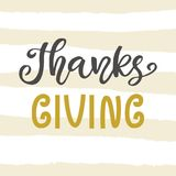 Thanks Giving. Thanksgiving Day lettering. For greeting cards, invitations, posters, banners, tags, party or sale flyers, dinner menu. Hand drawn vector Royalty Free Stock Images