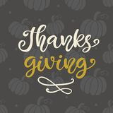 Thanks Giving. Thanksgiving Day lettering. For greeting cards, invitations, posters, banners, tags, party or sale flyers, dinner menu. Hand drawn vector Royalty Free Stock Photos