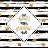 Thanksgiving lettering on grunge linear pattern. Happy Thanksgiving card, give thanks text on seamless striped background with autumn gold leaves, thanksgiving Stock Images