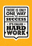 There Is Only One Success. It`s Called Hard Work. Inspiring Creative Motivation Quote. Vector Typography Banner Stock Image