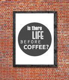Is there life before coffee written in picture frame Royalty Free Stock Photos