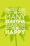 There Are So Many Beautiful Reasons To Be Happy. Summer Beach Inspiring Creative Motivation Quote. Vector Typography Stock Photo