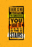 There Is No Elevator To Success. You Have To Take The Stairs. Creative Motivation Quote. Vector Typography Poster Stock Image